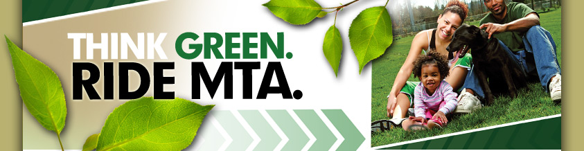 THINK GREEN. RIDE MTA. Family photo.